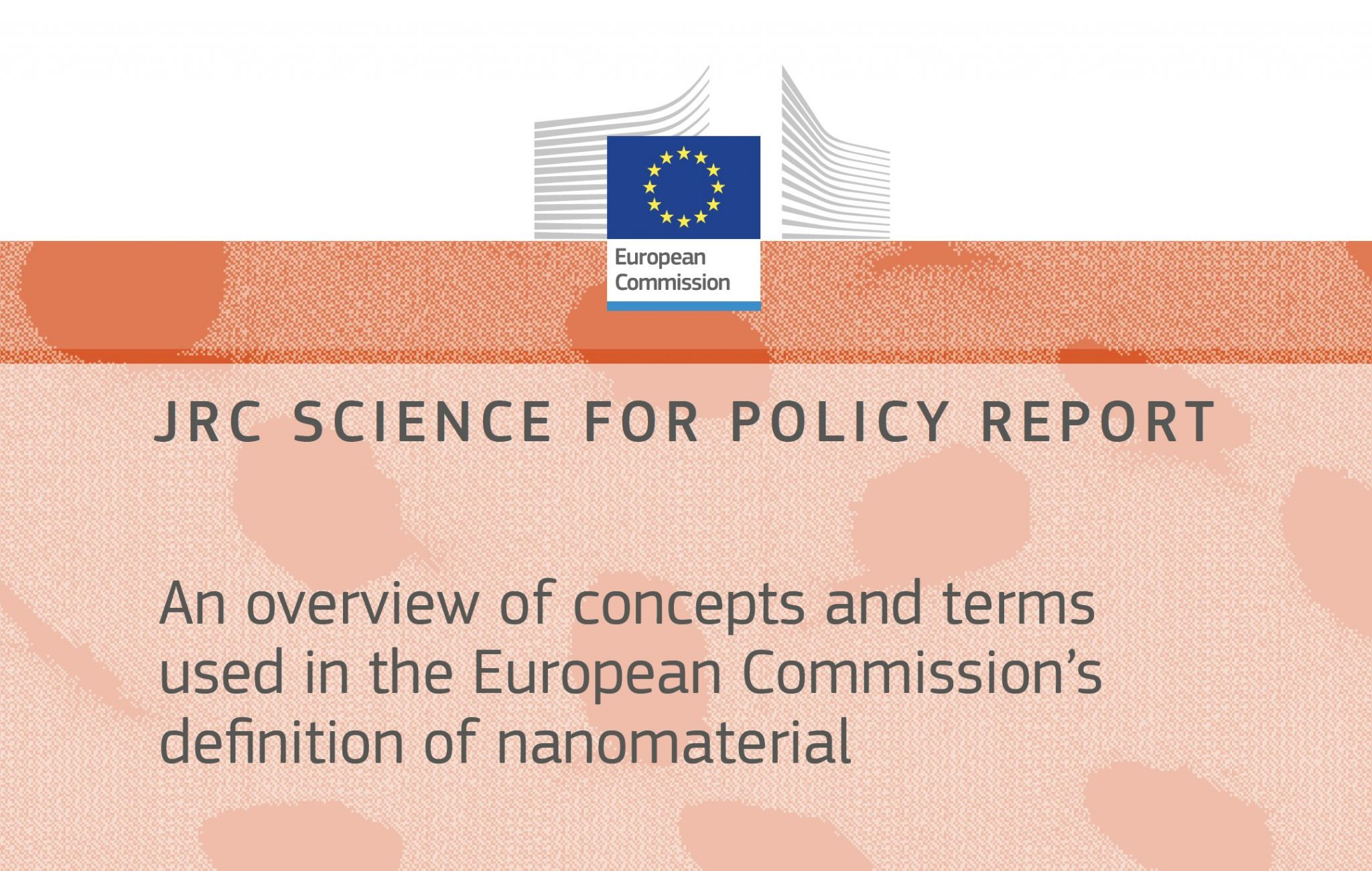 JRC policy report: an overview of concepts and terms used in the European Commission's definition of nanomaterial