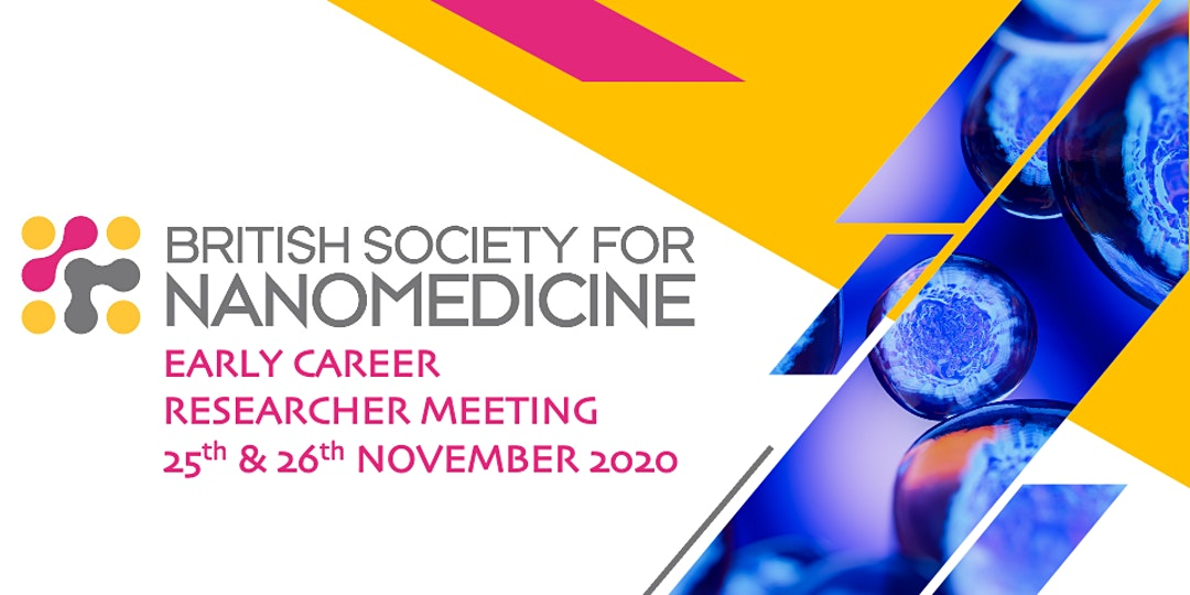 British Society for Nanomedicine – Early Career Researcher Meeting