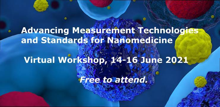 Virtual Workshop on Measurement Technologies in Nanomedicine by NPL UK